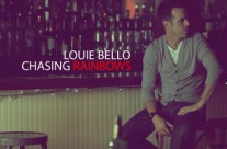 Louie Bello – Chasing Rainbows